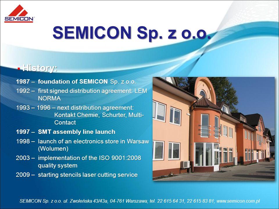 SEMICON Sp. z o.o. ul. Zwoleńska 43/43a, 04-761 Warszawa; tel. 22 615 64 31, 22 615 83 81; www.semicon.com.pl 1987 –foundation of SEMICON Sp. z o.o. 1