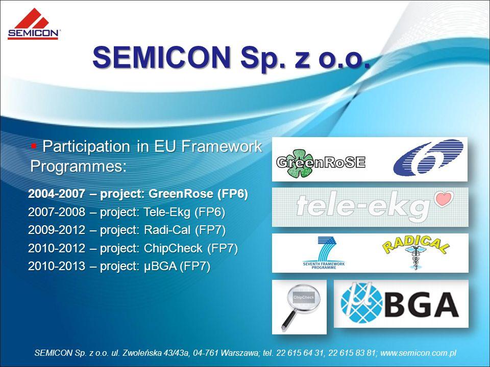 SEMICON Sp. z o.o. ul. Zwoleńska 43/43a, 04-761 Warszawa; tel. 22 615 64 31, 22 615 83 81; www.semicon.com.pl 2004-2007 – project: GreenRose (FP6) 200
