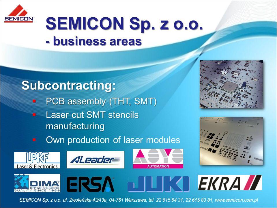 SEMICON Sp. z o.o. ul. Zwoleńska 43/43a, 04-761 Warszawa; tel. 22 615 64 31, 22 615 83 81; www.semicon.com.pl Subcontracting: PCB assembly (THT, SMT)