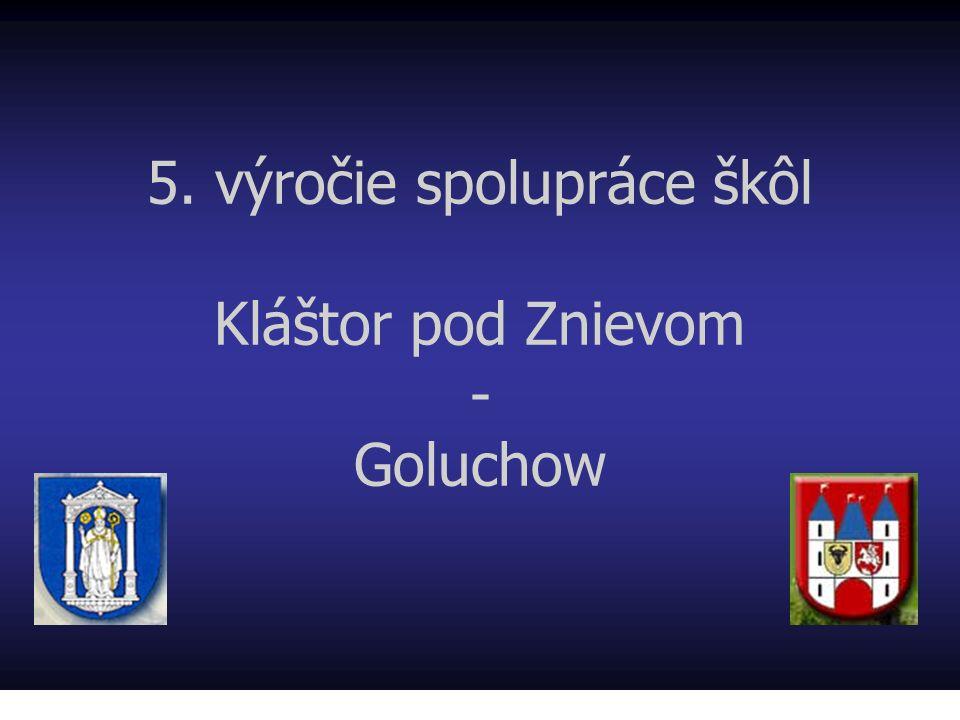 5. výročie spolupráce škôl Kláštor pod Znievom - Goluchow