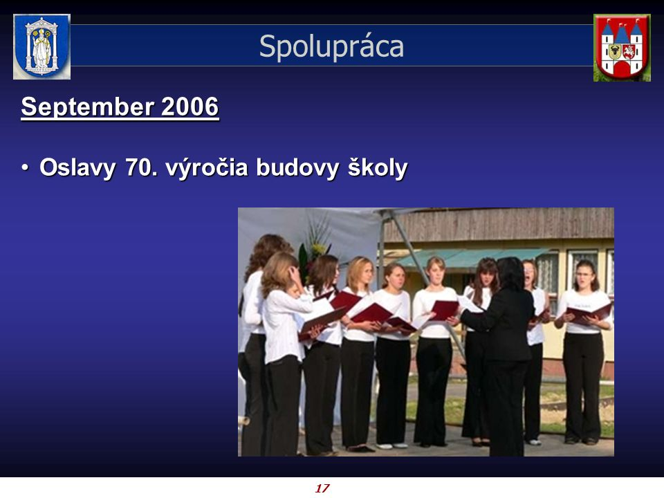 17 Spolupráca September 2006 Oslavy 70. výročia budovy školyOslavy 70. výročia budovy školy