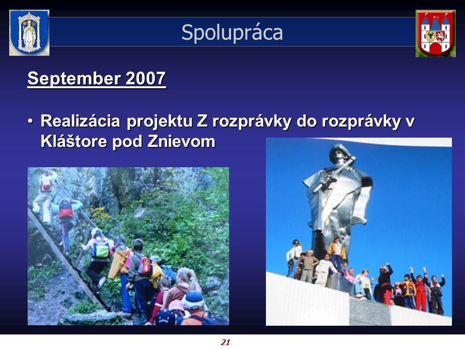 21 Spolupráca September 2007 Realizácia projektu Z rozprávky do rozprávky v Kláštore pod ZnievomRealizácia projektu Z rozprávky do rozprávky v Kláštor