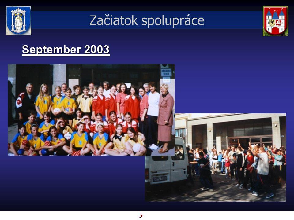 5 Začiatok spolupráce September 2003