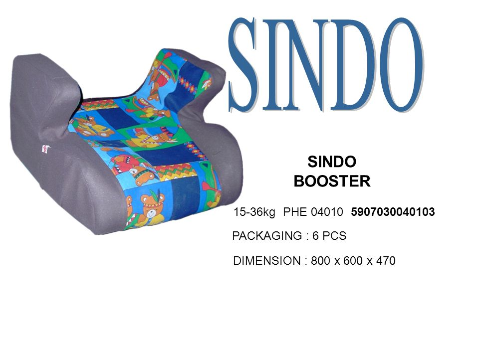 SINDO BOOSTER 15-36kg PHE 04010 5907030040103 PACKAGING : 6 PCS DIMENSION : 800 x 600 x 470