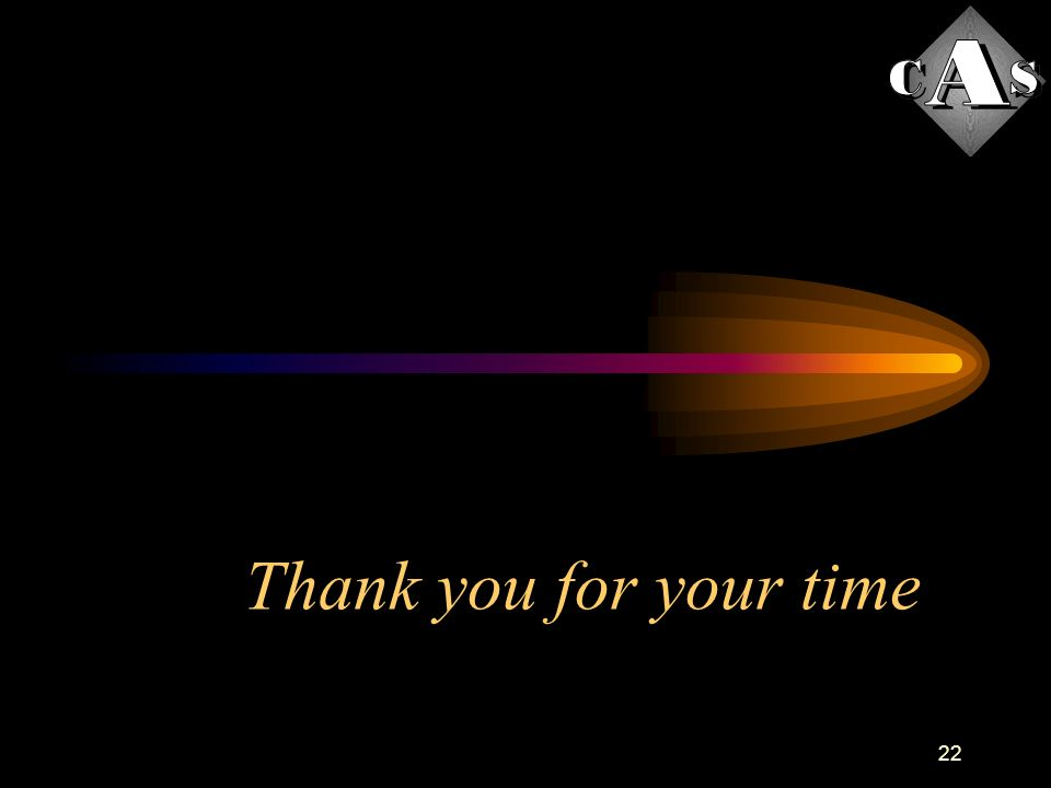 22 Thank you for your time