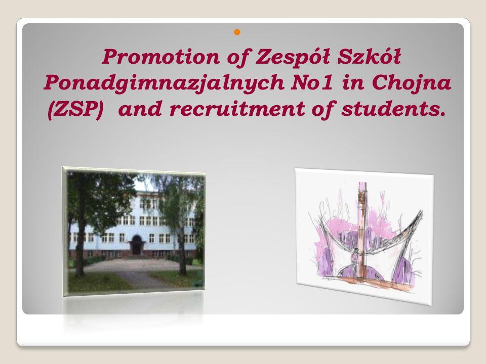 Promotion of Zespół Szkół Ponadgimnazjalnych No1 in Chojna (ZSP) and recruitment of students.