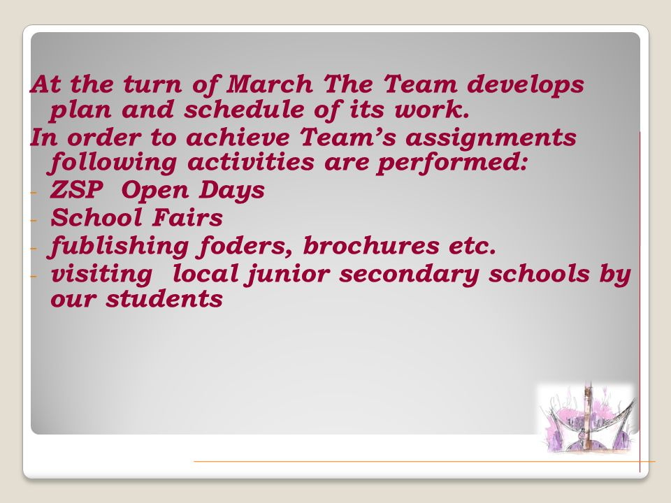 At the turn of March The Team develops plan and schedule of its work.