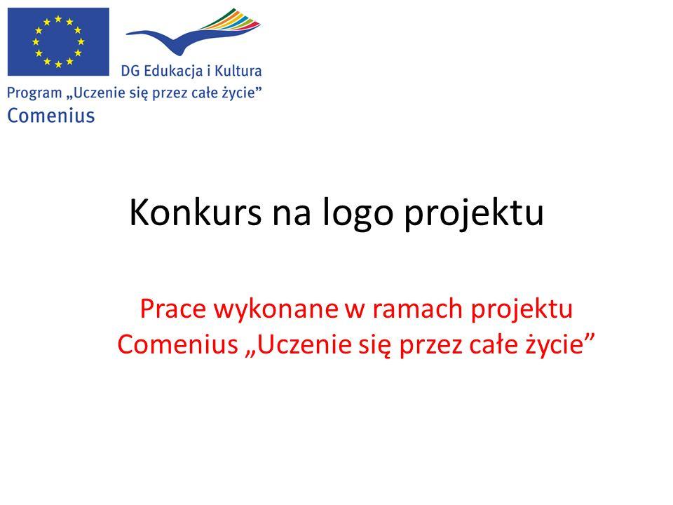 Konkurs na logo projektu Prace wykonane w ramach projektu Comenius Uczenie się przez całe życie