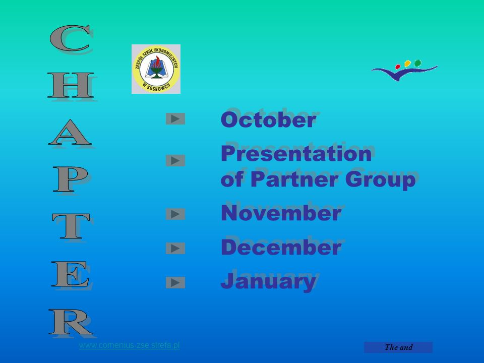 October Presentation of Partner Group November December January October Presentation of Partner Group November December January www.comenius-zse.stref