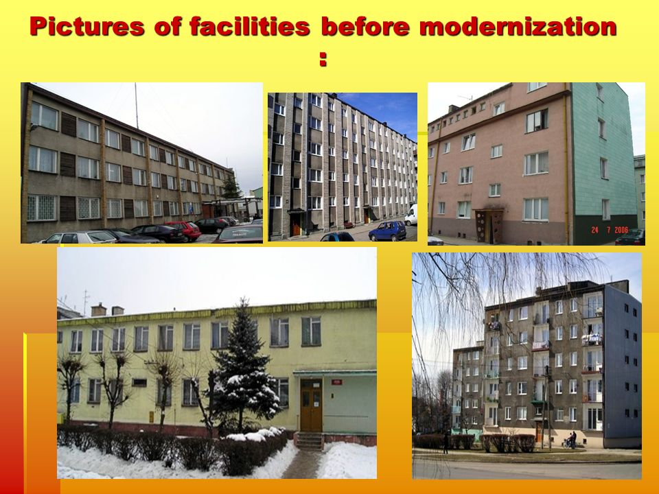 Pictures of facilities before modernization :