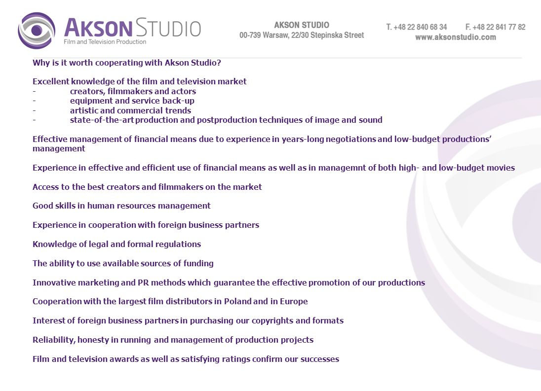 Why is it worth cooperating with Akson Studio? Excellent knowledge of the film and television market -creators, filmmakers and actors -equipment and s