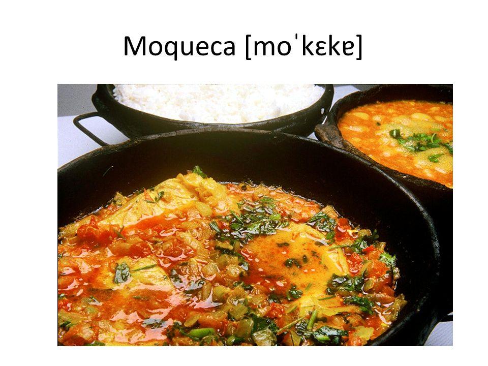 Moqueca [moˈkɛkɐ]