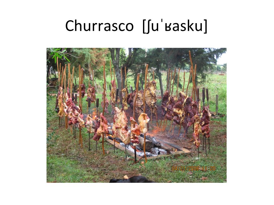 Churrasco [ʃuˈʁasku]