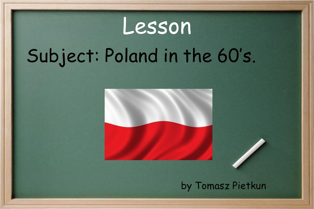 Lesson Subject: Poland in the 60s. by Tomasz Pietkun