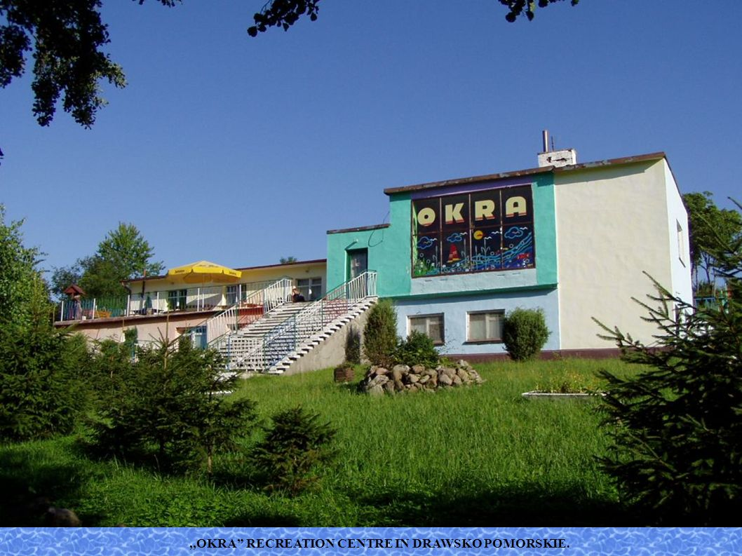 ,,OKRA RECREATION CENTRE IN DRAWSKO POMORSKIE.