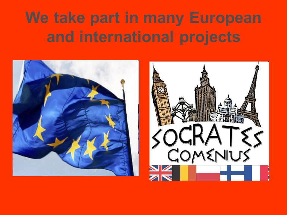 We take part in many European and international projects