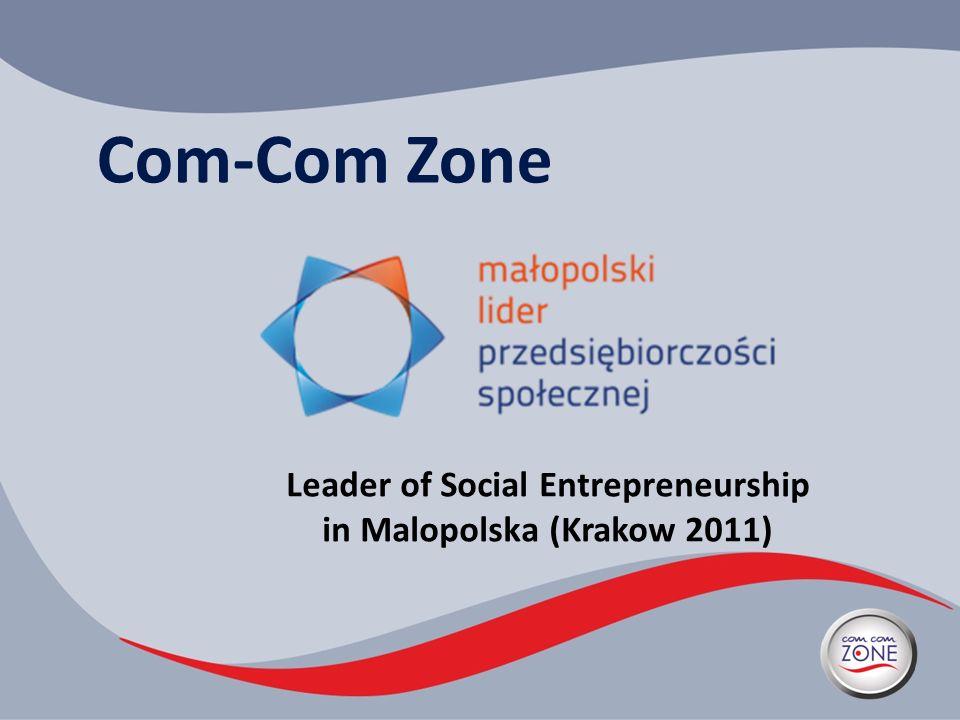 Com-Com Zone Leader of Social Entrepreneurship in Malopolska (Krakow 2011)