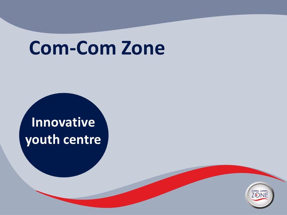 Com-Com Zone Innovative youth centre