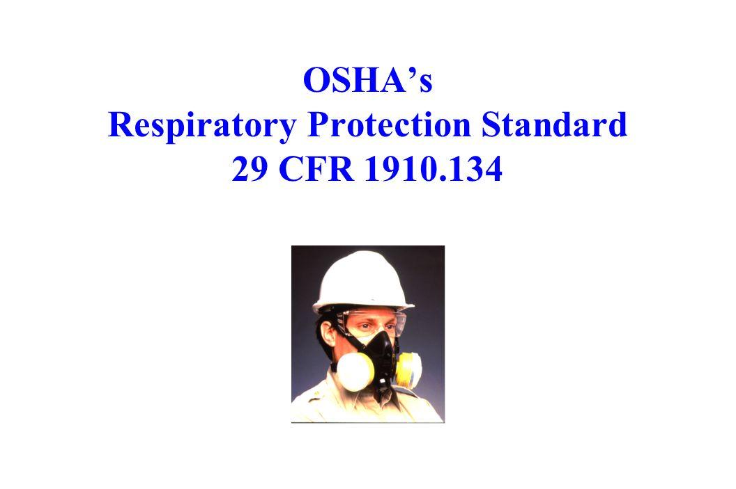 OSHAs Respiratory Protection Standard 29 CFR 1910.134