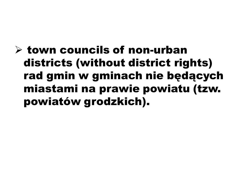 town councils of non-urban districts (without district rights) rad gmin w gminach nie będących miastami na prawie powiatu (tzw.