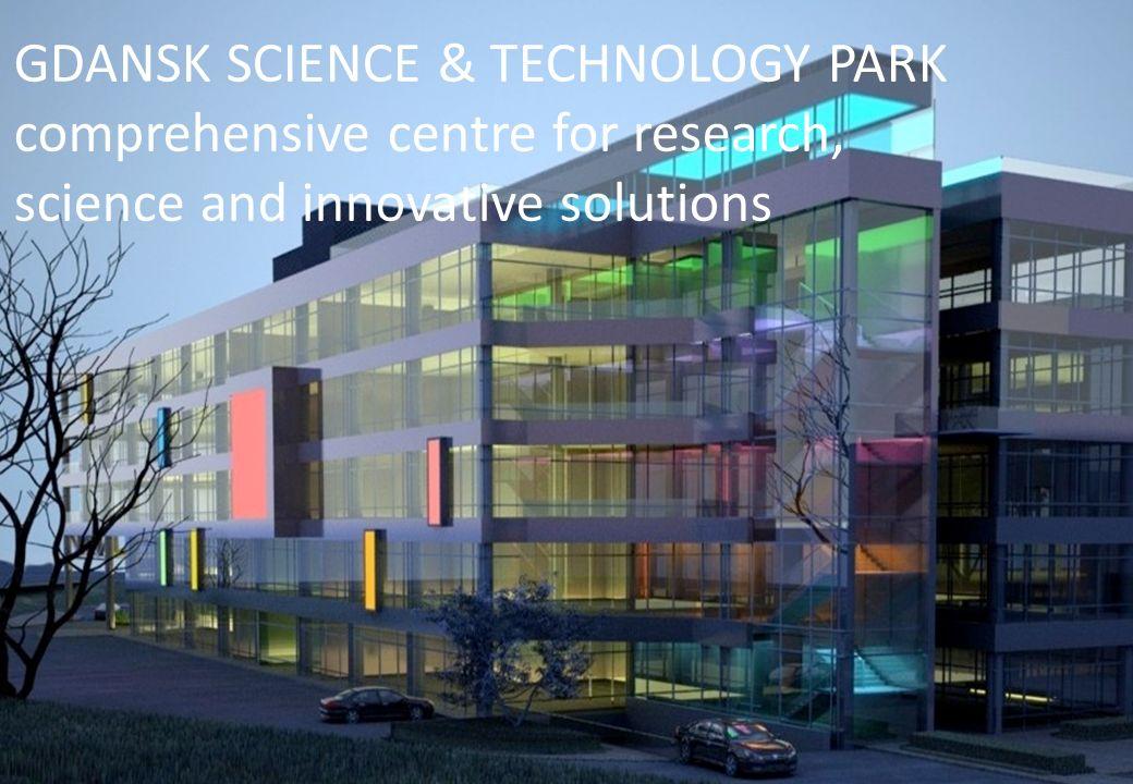 © 2013 Gdański Park Naukowo – Technologiczny / Gdansk Science & Technology Park Modern S&T Parks