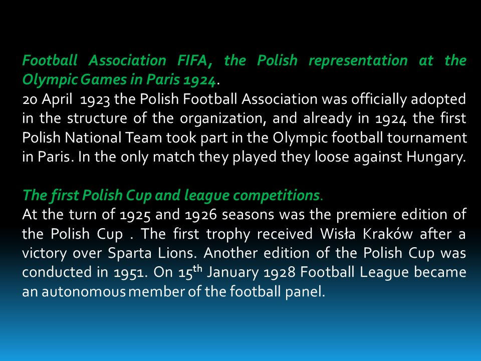Football Association FIFA, the Polish representation at the Olympic Games in Paris 1924. 20 April 1923 the Polish Football Association was officially