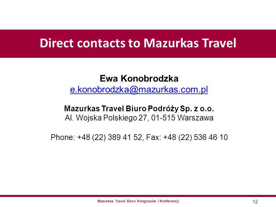 Mazurkas Travel Biuro Kongresów i Konferencji Ewa Konobrodzka e.konobrodzka@mazurkas.com.pl Mazurkas Travel Biuro Podróży Sp.
