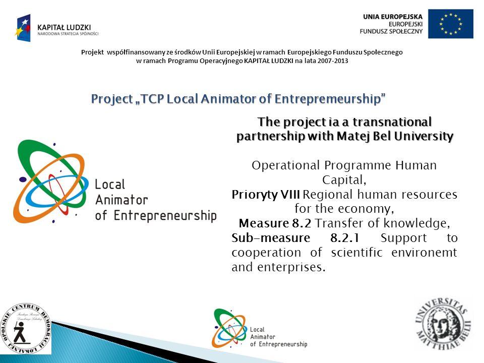 Projekt współfinansowany ze środków Unii Europejskiej w ramach Europejskiego Funduszu Społecznego w ramach Programu Operacyjnego KAPITAŁ LUDZKI na lat