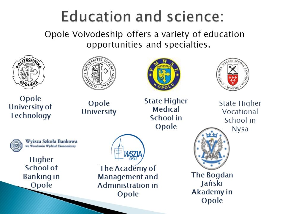 Opole Voivodeship offers a variety of education opportunities and specialties.