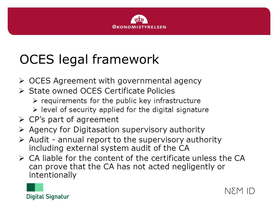OCES legal framework OCES Agreement with governmental agency State owned OCES Certificate Policies requirements for the public key infrastructure leve
