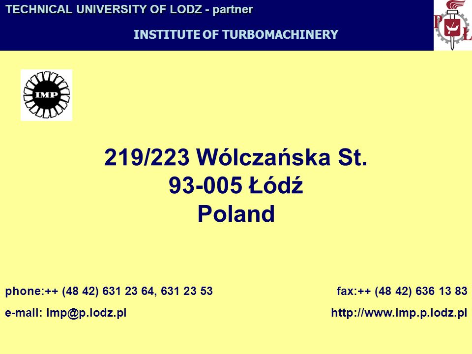 Technical University of Lodz provides technical education since 1945 State university with higher education at 9 faculties: - Mechanical Engineering -