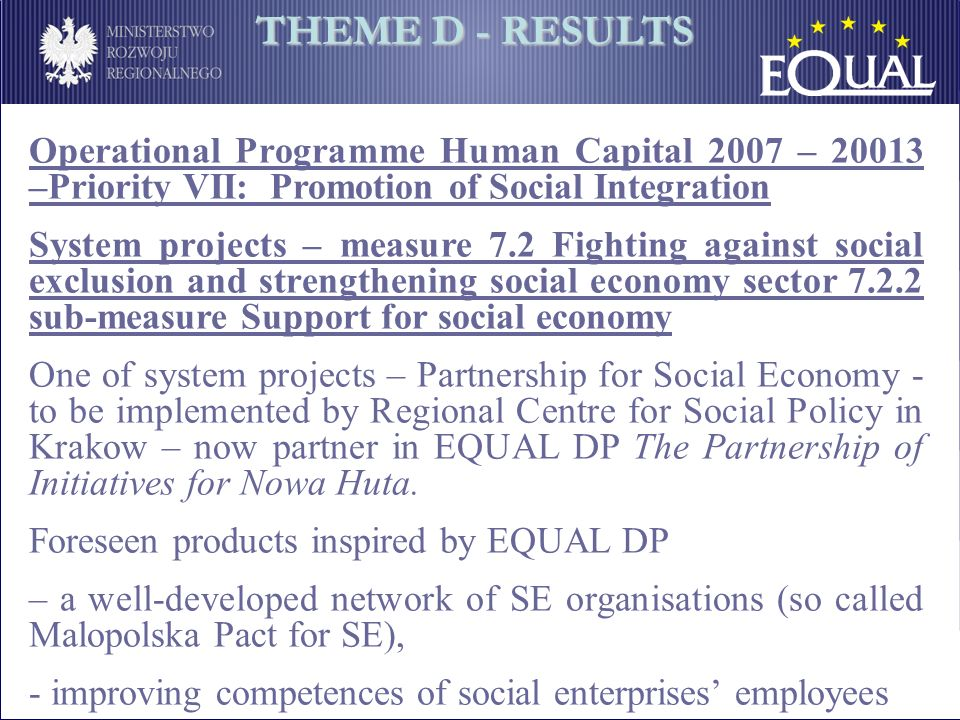 Operational Programme Human Capital 2007 – 20013 –Priority VII: Promotion of Social Integration System projects – measure 7.2 Fighting against social