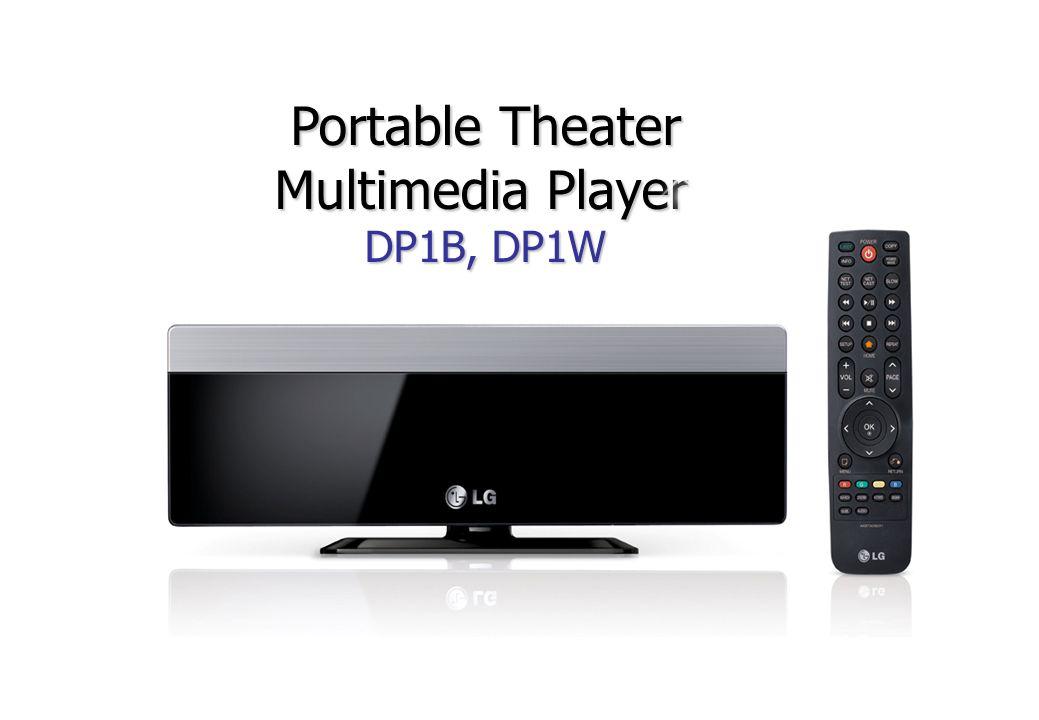 Portable Theater Portable Theater Multimedia Player Multimedia Player DP1B, DP1W DP1B, DP1W