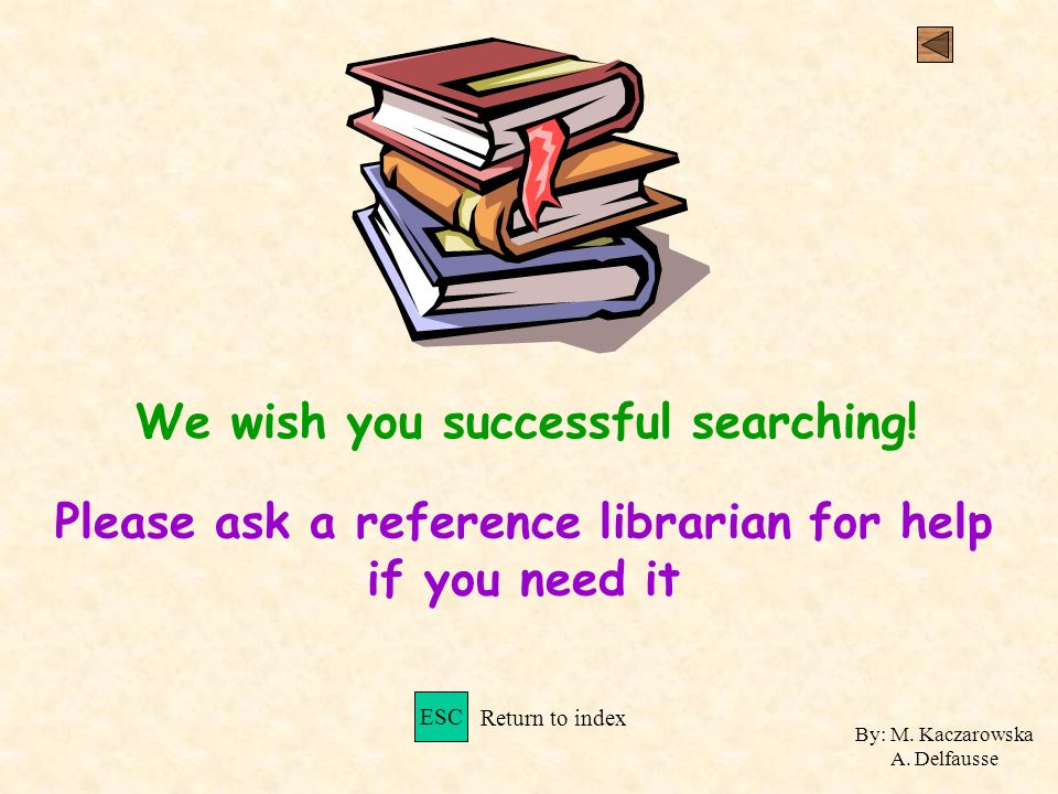 We wish you successful searching. By: M. Kaczarowska A.