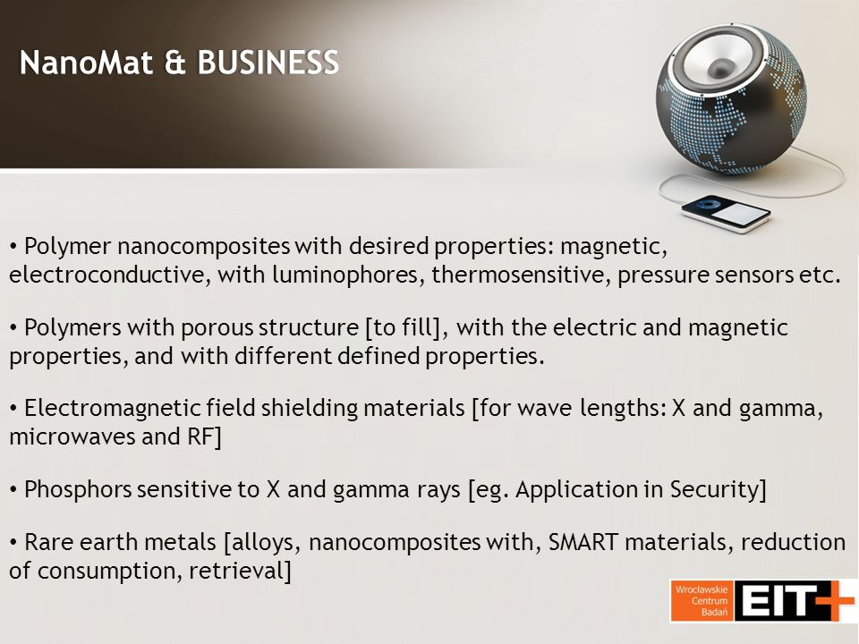 NanoMat & BUSINESSNanoMat & BUSINESS Polymer nanocomposites with desired properties: magnetic, electroconductive, with luminophores, thermosensitive, pressure sensors etc.