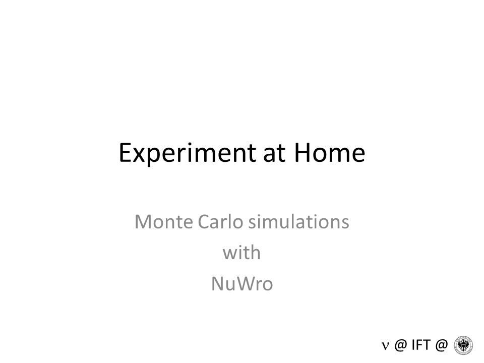 Experiment at Home Monte Carlo simulations with NuWro @ IFT @