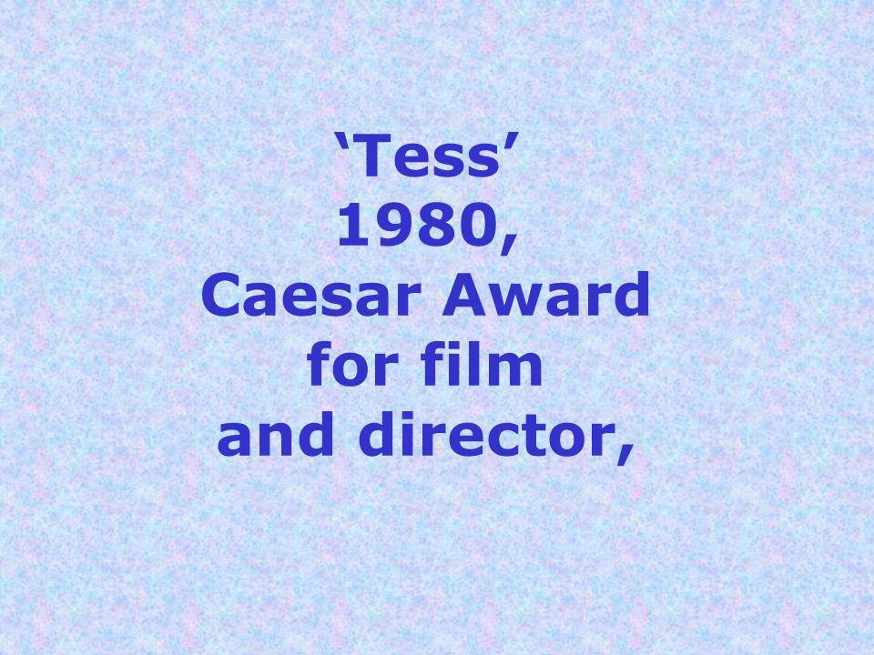 Tess 1980, Caesar Award for film and director,