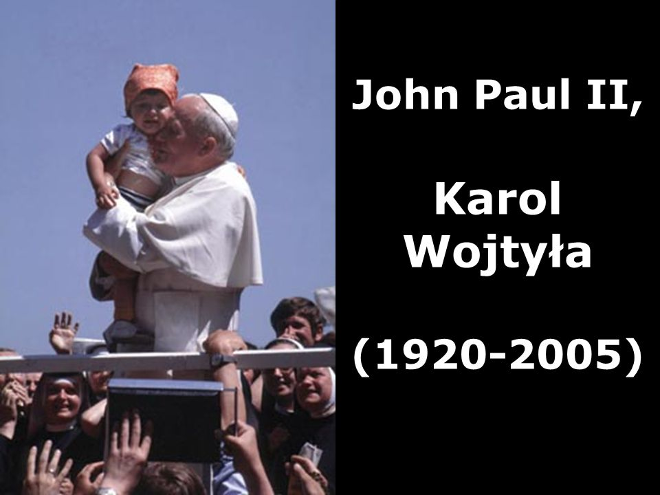 John Paul II, Karol Wojtyła (1920-2005)