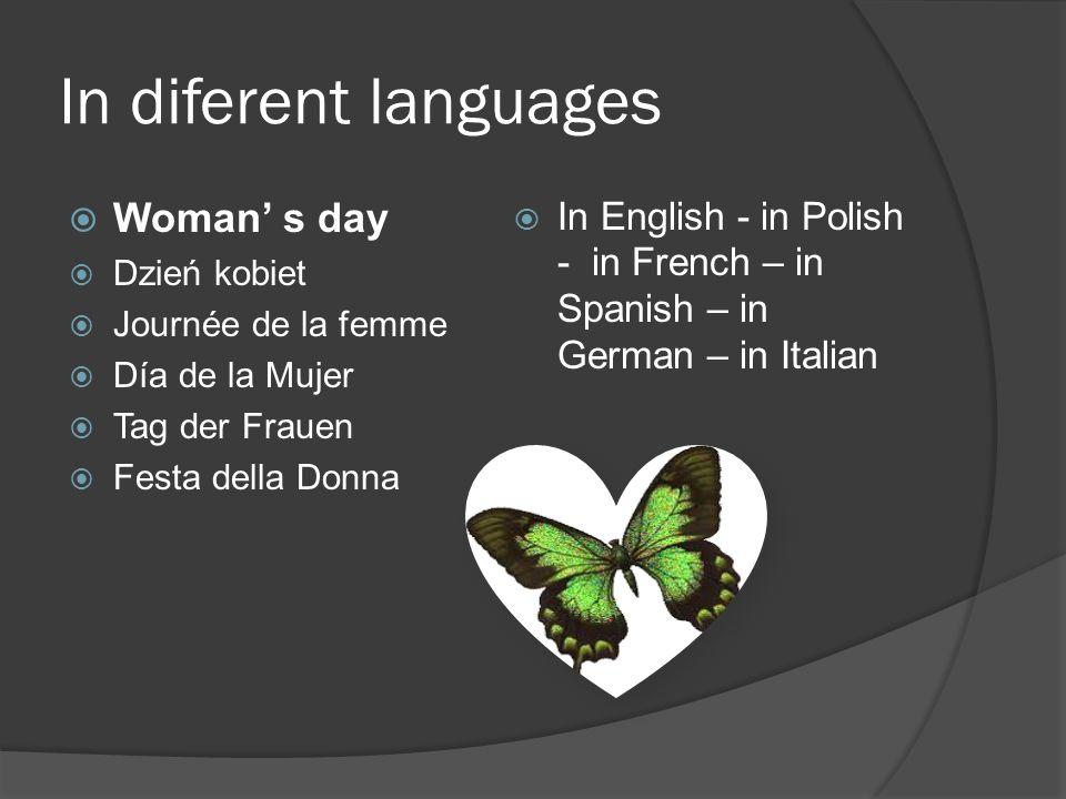 In diferent languages Woman s day Dzień kobiet Journée de la femme Día de la Mujer Tag der Frauen Festa della Donna In English - in Polish - in French