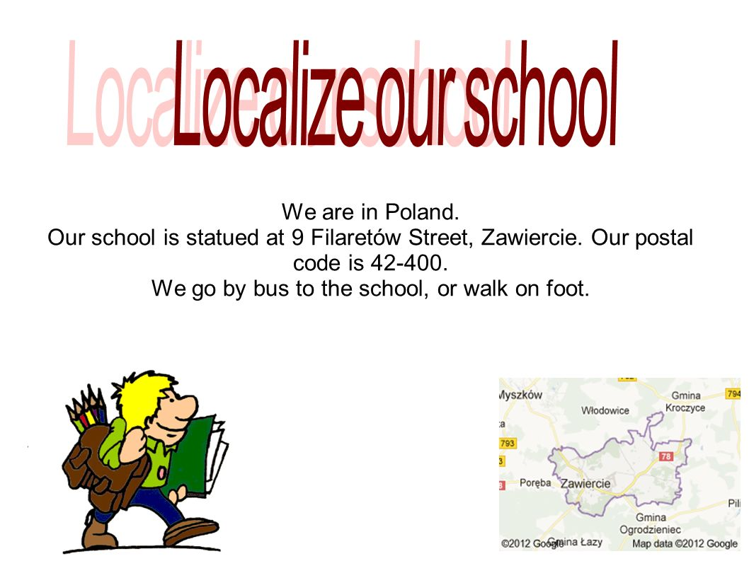 We are in Poland. Our school is statued at 9 Filaretów Street, Zawiercie.