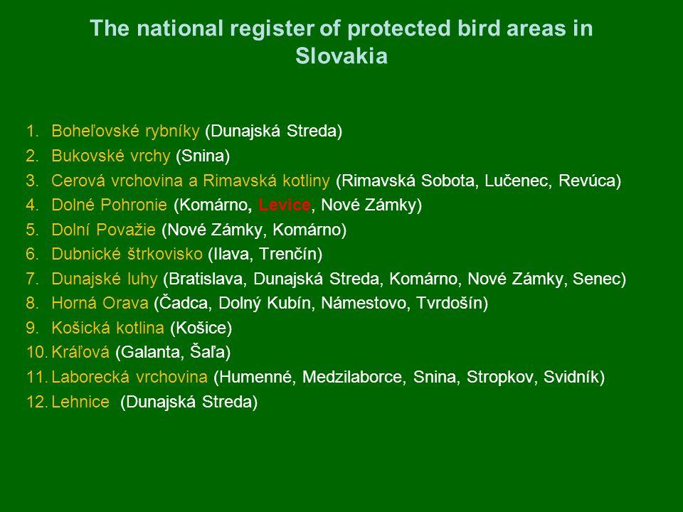 The national register of protected bird areas in Slovakia 1.Boheľovské rybníky (Dunajská Streda) 2.Bukovské vrchy (Snina) 3.Cerová vrchovina a Rimavsk