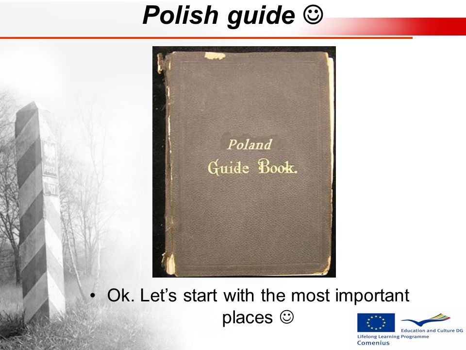 Polish guide Ok. Lets start with the most important places