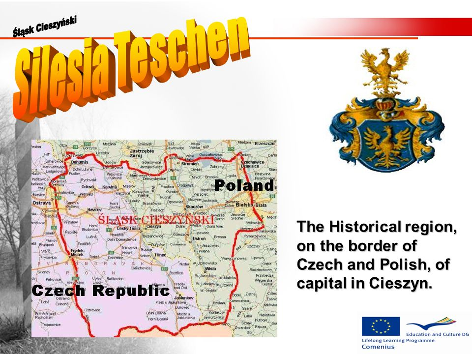 The Historical region, on the border of Czech and Polish, of capital in Cieszyn.