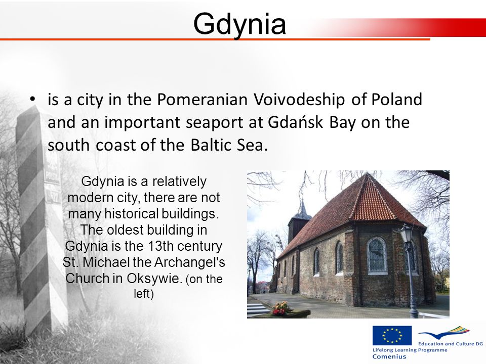 Gdynia is a city in the Pomeranian Voivodeship of Poland and an important seaport at Gdańsk Bay on the south coast of the Baltic Sea. Gdynia is a rela