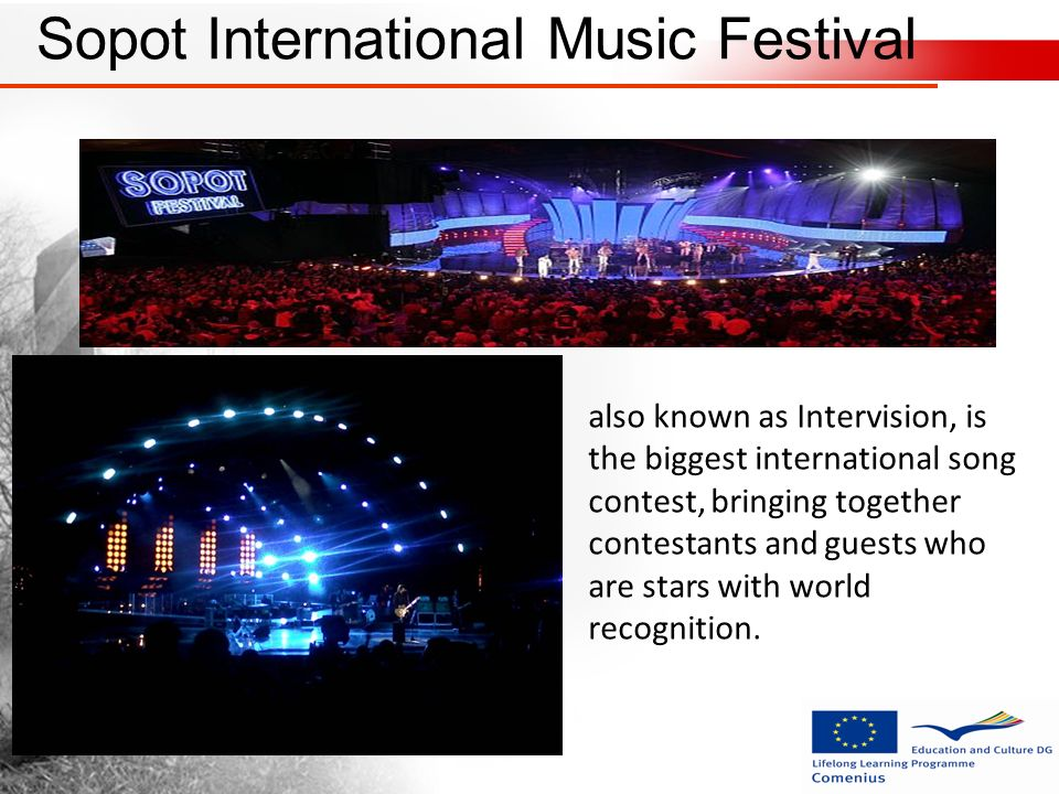 Sopot International Music Festival also known as Intervision, is the biggest international song contest, bringing together contestants and guests who