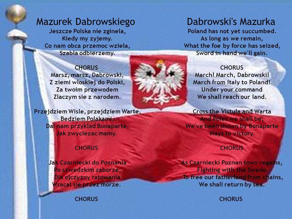 Mazurek Dabrowskiego Jeszcze Polska nie zginela, Kiedy my zyjemy.