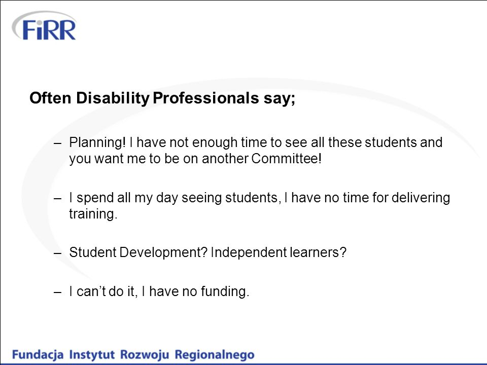 Often Disability Professionals say; –Planning.