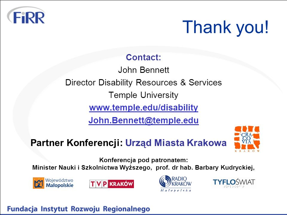 Thank you! Contact: John Bennett Director Disability Resources & Services Temple University www.temple.edu/disability John.Bennett@temple.edu Partner