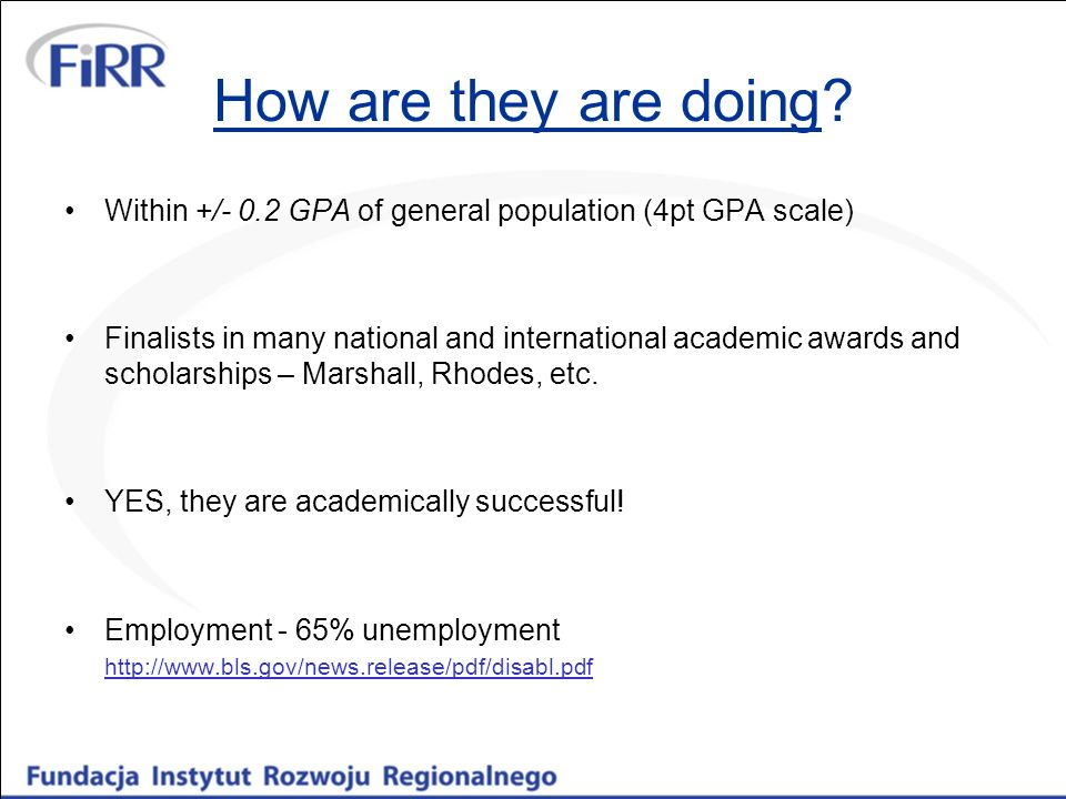 How are they are doing? Within +/- 0.2 GPA of general population (4pt GPA scale) Finalists in many national and international academic awards and scho