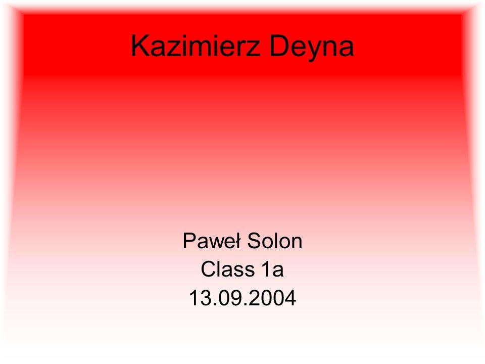 Kazimierz Deyna Paweł Solon Class 1a 13.09.2004